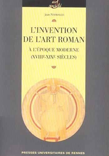 l'invention de l'art roman a l'epoque moderne, xviii-xix siecle: Jean Nayrolles