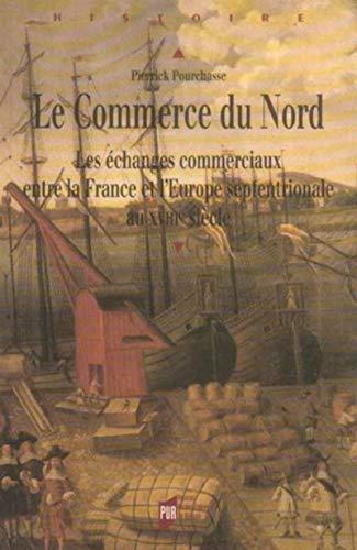 Le commerce du Nord : les échanges commerciaux entre la France et l'Europe ...