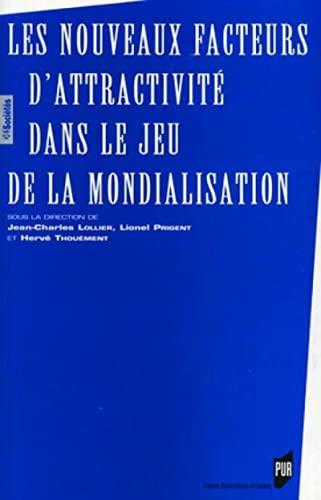 9782753500990: Les nouveaux facteurs d'attractivité dans le jeu de la mondialisation