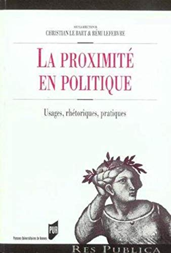 La proximité en politique (French Edition) (2753501122) by Christian Le Bart