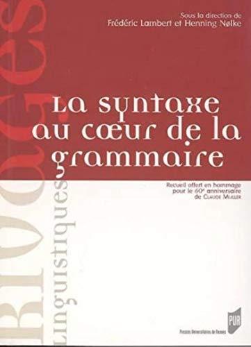 9782753501485: La syntaxe au coeur de la grammaire