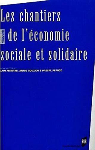 Les chantiers de l'économie sociale et solidaire : actes du colloque des 10 et 11 avril...