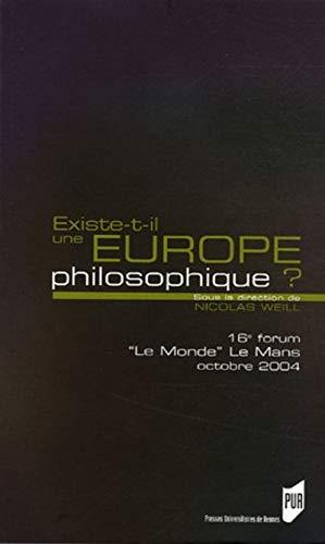 Existe-t'il une europe philosophique ? 16iem forum Le Monde: Weill, Nicolas