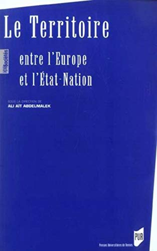 9782753501881: Le Territoire : Entre l'Europe et l'Etat-Nation