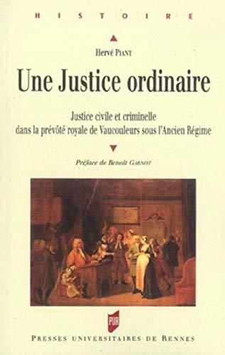 9782753501928: Une justice ordinaire : Justice civile et criminelle dans la pr�v�t� royale de Vaucouleurs sous l'Ancien R�gime
