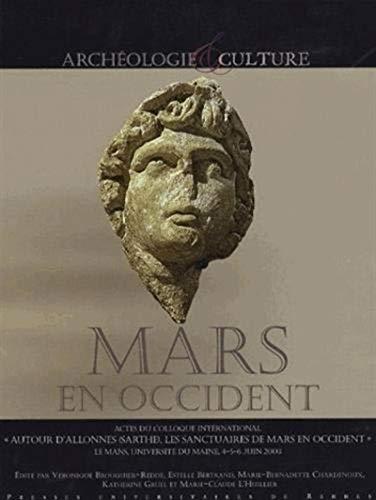 Mars en Occident : actes du Colloque international Autour d'Allonnes (Sarthe), les sanctuaires...