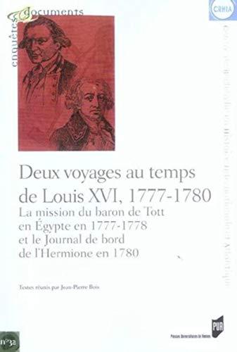 Deux voyages au temps de Louis XVI. 1777-1780 Mission du Baron: Bois, Jean-Pierre