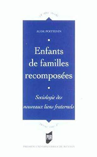 ENFANTS DE FAMILLES RECOMPOSEES.SOCIOLOGIE DES NOUVEAUX LIENS FRA: POITTEVIN,AUDE