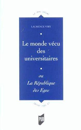 le monde vecu des universitaires ou la republique des egos: Laurence Viry