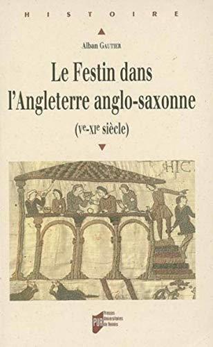 9782753502345: Festin dans l Angleterre anglo saxonne ve xie siecle (Histoire)