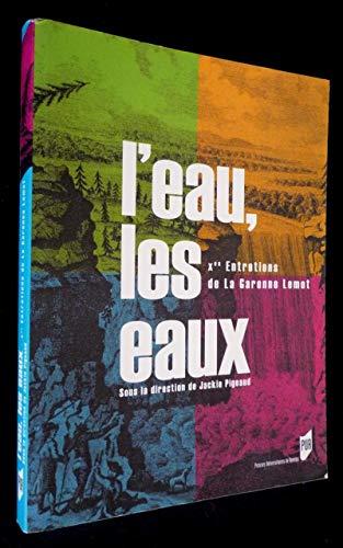 L'eau, les eaux: Entretiens de La Garenne-Lemot (10 ; 2003)