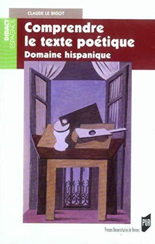 Comprendre le texte poetique Domaine hispanique: Le Bigot Claude