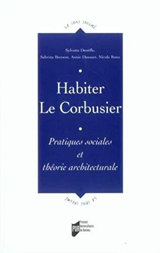 Habiter Le Corbusier : pratiques sociales et théorie architecturale