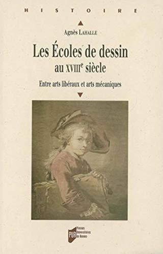 Les Ecoles de dessin au XVIIIe siècle.: LAHALLE,AGNES