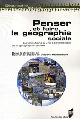 PENSER ET FAIRE LA GEOGRAPHIE SOCIALE: SECHET,RAYMONDE