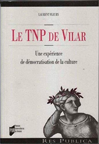 9782753503243: Le TNP de Vilar : Une exp�rience de d�mocratisation de la culture