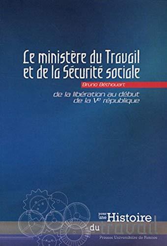 Le ministère du Travail et de la Sécurité sociale : de la Libération au...