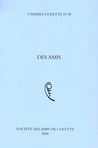 Cahiers Colette No 28 Des amis: Collectif