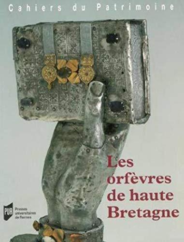les orfèvres de haute bretagne: Jean-Jacques Rioult, Sophie Vergne