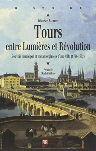 tours entre lumières et révolution: B�atrice Baumier