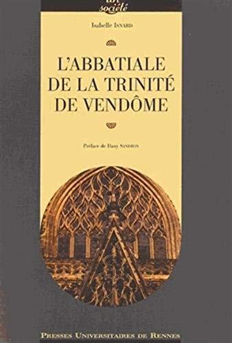 L'abbatiale de la Trinité de Vendôme: Isnard, Isabelle