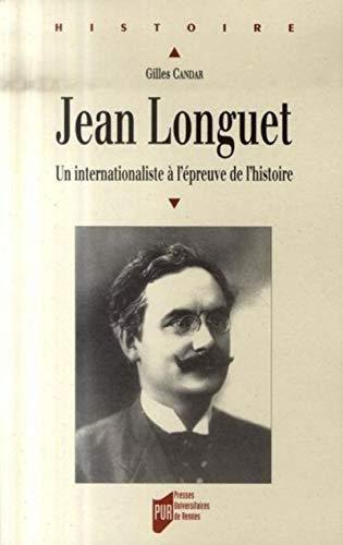 Jean Longuet (1876-1938) : un internationaliste à l'épreuve de l'histoire: ...
