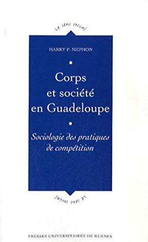 Corps et société en Guadeloupe : sociologie des pratiques de compétition: ...