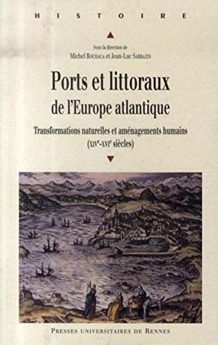 Ports et littoraux de l'Europe atlantique Transformations natu: Collectif