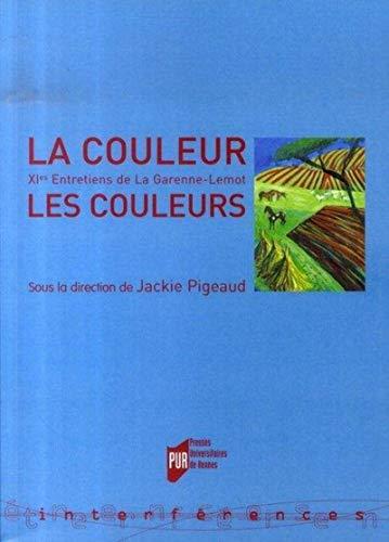 La couleur, les couleurs : XIes Entretiens: Jackie Pigeaud; Alain