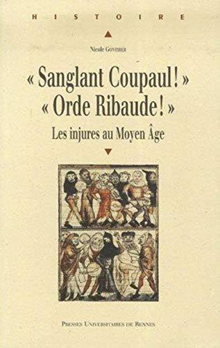 9782753504011: Sanglant Coupaul ! Orde Ribaude ! : Les injures au Moyen Age