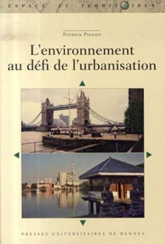 L'environnement au defi de l'urbanisation: Pigeon Patrick