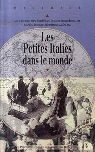 les petites italies dans le monde: Antonio Bechelloni, Bénédicte Deschamps, Eric Vial, Marie-Claude...