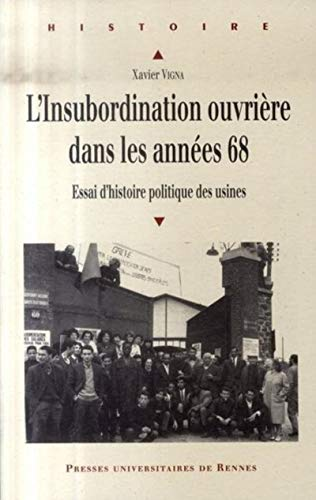 INSUBORDINATION OUVRIERE DANS LES ANNEES 68 (HISTOIRE) (9782753504462) by Vigna, Xavier