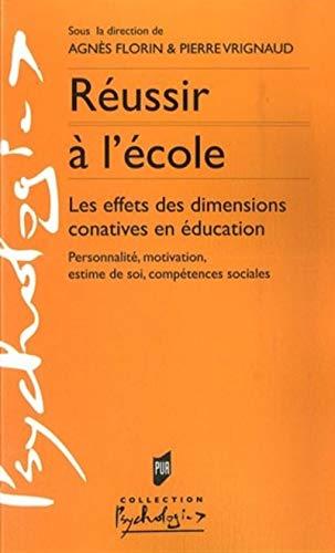 9782753504509: Réussir à l'école : Les effets des dimensions conatives en éducation