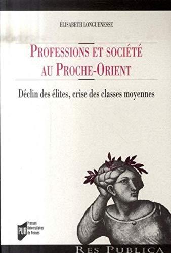 Professions et société au Proche-Orient : déclin des élites, crise des ...