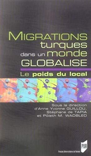 9782753504639: Migrations turques dans un monde globalis� : Le poids du local