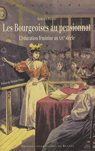 """""""les bourgeoises au pensionnat ; l'éducation féminine au XIX siècle&..."""