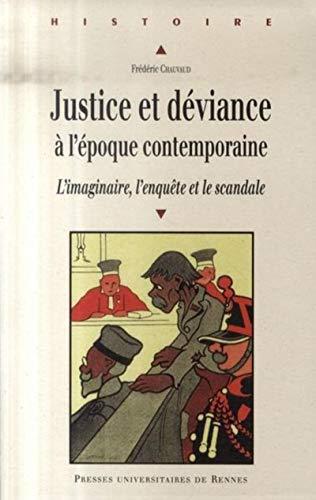 9782753504660: justice et déviance à l'époque contemporaine. l'imaginaire, l'enquête et le scandale