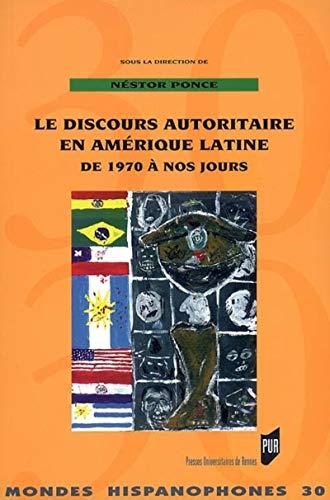 Le discours autoritaire en Amérique latine de 1970 à nos jours