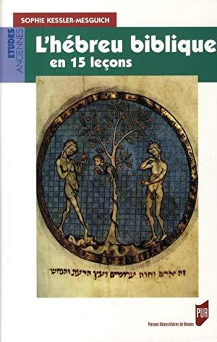 L'hebreu biblique en 15 lecons Grammaire fondamentale exercices: Kessler Mesguich Sophie
