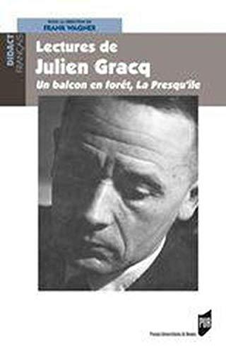 9782753505032: Lectures de Julien Gracq : Un balcon en forêt, La Presqu'île (critique)