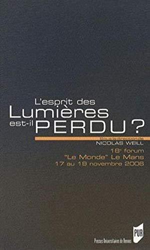 L'esprit des Lumières est-il perdu ?: Forum Le Monde Le Mans (18 ; 2006)
