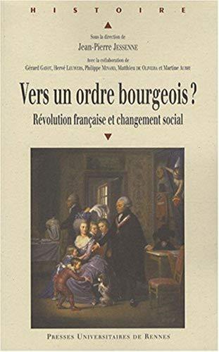Vers un ordre bourgeois ? : Révolution française et changement social