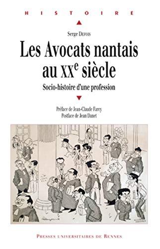 Les Avocats nantais au XXe siecle: Defois Serge