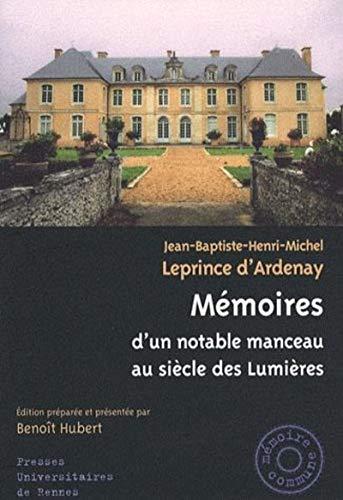 Memoires.D'un notable manceau au siecle des lumieres: Leprince d'Ardenay, J.Baptiste