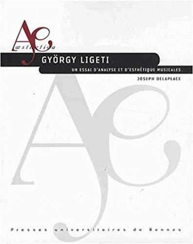 Gyorgy Ligeti Essai d'analyse et d'esthetique musicales: Deplace J