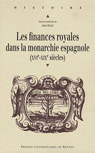 Les finances royales dans la monarchie espagnole: Collectif; David Alonso-Garcia;