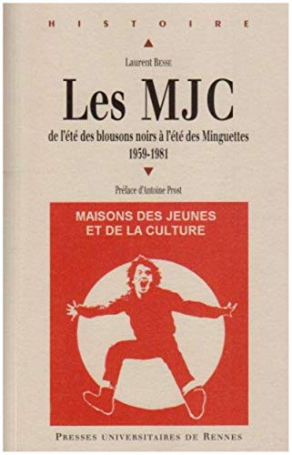 Les MJC : 1959-1981 : de l'été des blousons noirs à l'ét&...