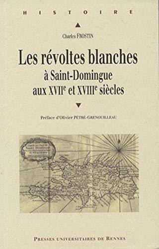 Les révoltes blanches à Saint-Domingue aux XVIIe et XVIIIe siècles : Haï...