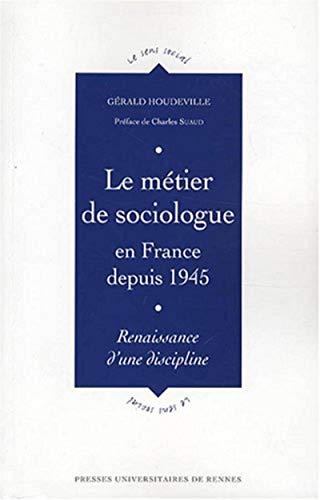Le métier de sociologue en France depuis 1945 : renaissance d'une discipline: ...